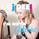 Dj Dee - I'm Not A Jukebox! Vol.3