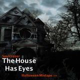 The House Has Eyes (Halloween Mixtape) 2014