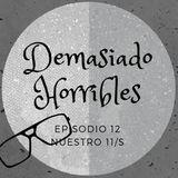 Demasiado Horribles - 012 - Nuestro 11/S