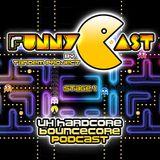 FunnyCast - Stage 1 (UK Hardcore \ Bouncecore Podcast)