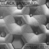 Black January - Min cast 03'18