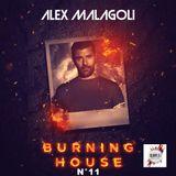 ALEX MALAGOLI Radio Show -BURNING HOUSE- N°11