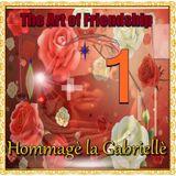 The Art of Friendship 1/2   (Hommagè la Gabriellè)