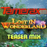 Tamerax - Lost In Wonderland Promo Teaser