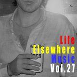 Life Elsewhere Music Vol. 27