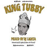 Dj Lighta Presents KING TUBBY Mix