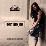 Supa Dupa Fly - Santorini Mix - DJ Ellie Prohan