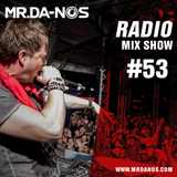 Mr.Da-Nos Radio Mix Show #53