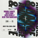 2018.06.02 - Amine Edge & DANCE B2b Syap B2b Clyde P B2b Tim Baresko@ Double Mixte, Lyon, FR