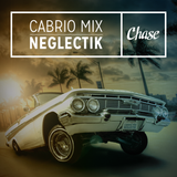 Neglectik - Chase Cabrio Mix