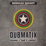RR Podcast Volume 8: Dubmatix - Dub It Louder!