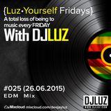 DJ Luz - Luz Yourself Fridays Mix #025 (26.06.2015)