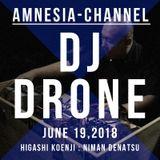 DJ+DRONE by AMNESIA-CHANNEL - June 19,2018