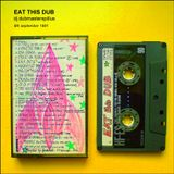 "Eat This Dub- ""dj.DubMasterSpillus 1990s Mixtapes Archive"""