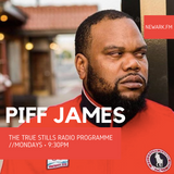 The True Stills Radio Programme 32 (Piff James)
