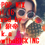 J-POP MIX vol.16/DJ 狼帝 a.k.a LowthaBIGK!NG