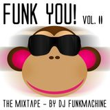 Funk YOU! vol. II - by Dj Funkmachine!