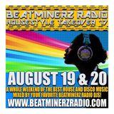 Beatminerz Radio - House Style Takeover - 8/20/17