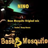 Nino - Base Mosquito Deep Fusion House Nu Jazz Mix