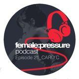 female:pressure podcast Episode 21: Caro C