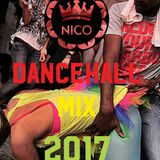 DJ NICO Dancehall mix 2017 part 1