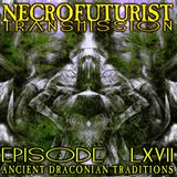 Necrofuturist Transmission #67 - Ancient Draconian Traditions