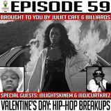 Episode 59 * Valentine's Day: Hip-Hop Breakups! *