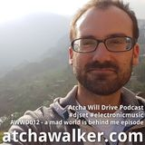 AWWD012 - a mad world is behind me episode - Atcha Will Drive Podcast