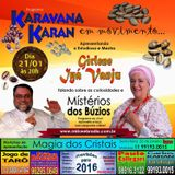 Programa Karavana Karan 21/01/2016 - Carlos Karan e Girlene Iyá Vanju