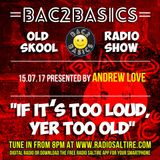 Bac2Basics Old Skool Show with Andrew Love 15.07.2017