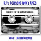 Rj's Classic Mixtapes (2004: UK Hard House)
