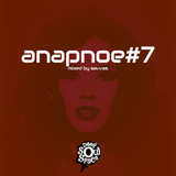 Deep Soul Space presents Anapnoe#7 - Mixed By Savvas