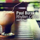Paul Burak - Rhythm Coffee (Jun 14 Page)