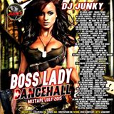 DJJUNKY - BOSS LADY DANCEHALL MIXTAPE JULY2015 - IG @IAMDJJUNKY