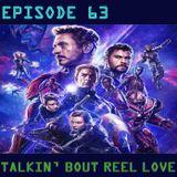 Talkin' Bout Reel Love Episode 63 - Endgame