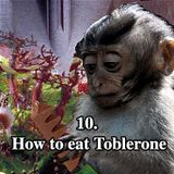 10. How to eat Toblerone