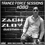 Trance Force Sessions EP #080 @ Zach Zlov Guestmix [06.07.2018]