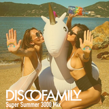 Discofamily - Super Summer 3000 Mix