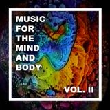 Music For The Mind And Body Vol. II