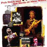 A Howlin' Wind: Pub Rock and the Birth of New Wave