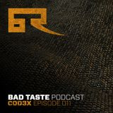 Bad Taste Podcast 011 - Cod3x