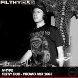 N-Type - Filthy Dub - Promo Mix - 01.05.2003