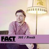 FACT Mix 305: Presk