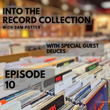 Into The Record Collection - Episode 10 - With Deuces
