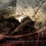 SuperTransmission 009 - Petah
