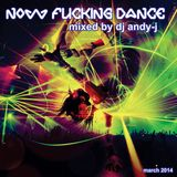 Now Fucking dance mixed by dj andy-j march 2014