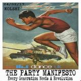 The Party Manifesto Live with Special Guest Kolshi