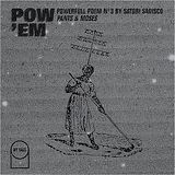 "POW'EM N°3 - Powerfull Poem by Satori Sadisco ""Pants & Moses"""
