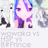 Wowaka vs HSP vs 8#Prince - Vocaloid Producer Mix