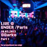 LIVE@UNDER/Paris 10.03.2013 Part 1 of 2